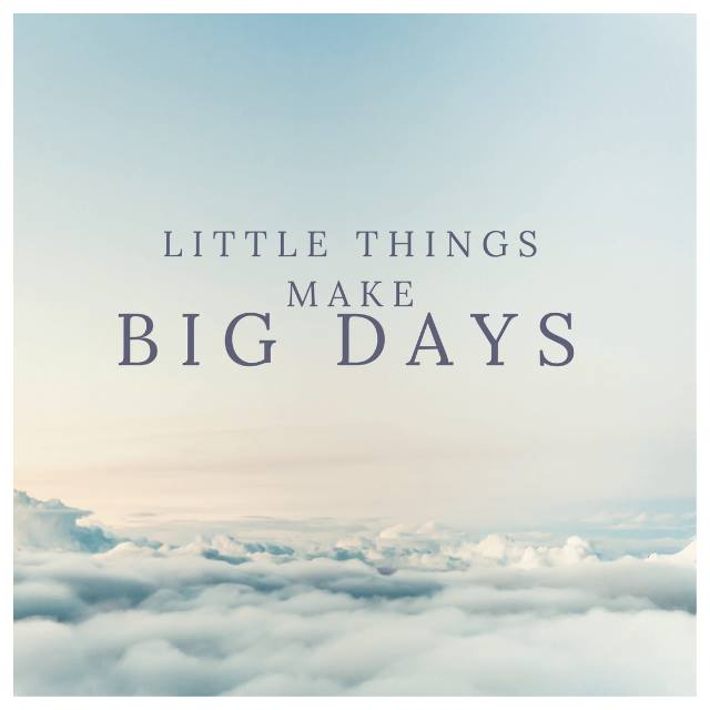 little things make big days